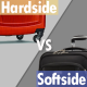 hardside vs softside luggage
