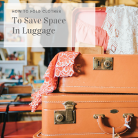 How to Fold Clothes to Save Space in Luggage